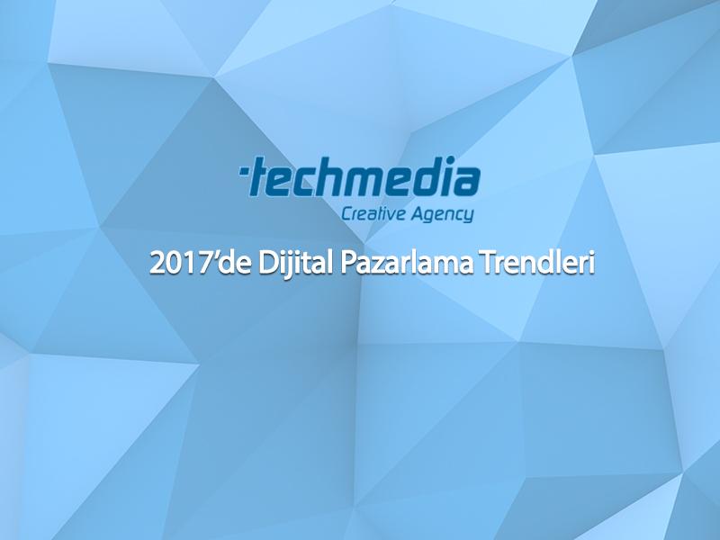 2017 Dijital Pazarlama Trendleri